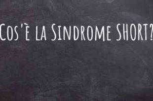 Che cos'è la sindrome di SHORT