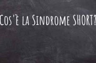 Che cos'è la sindrome di SHORT